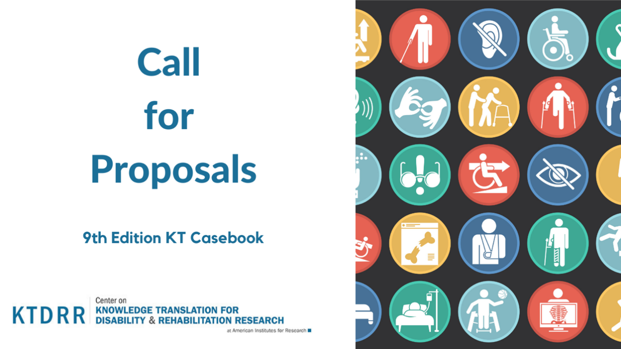 Call for Proposals: 9th Edition KT Casebook. Center on Knowledge Translation for Disability & Rehabilitation Research