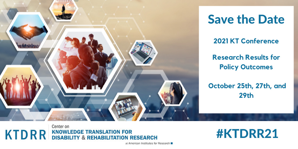 Save the Date! #KTDRR21: Virtual Knowledge Translation Conference: Research Results for Policy Outcomes